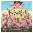 Hogwash! (Wilson, Karma) by Karma Wilson
