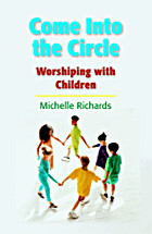 Come Into the Circle: Worshiping with…