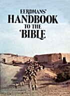 Eerdmans Handbook to the Bible by David…