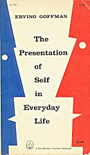 The Presentation of Self in Everyday Life by…