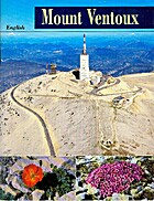 Der Mont Ventoux - History...flora and fauna...access and touring ...