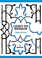 Leave to remain : a memoir by Abbas El-Zein