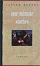One Minute Stories by István Örkény