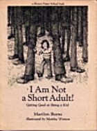 I Am Not a Short Adult!: Getting Good at Being a Kid (A Brown Paper School Book) by Marilyn Burns