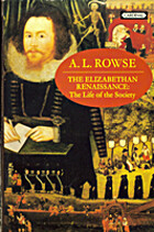 The Elizabethan Renaissance: The Life of the…