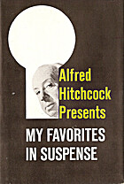 My Favorites in Suspense by Alfred Hitchcock