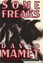 Some Freaks by David Mamet