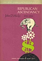 Republican Ascendancy, 1921-1933 by John D.…