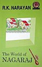 The World of Nagaraj by R. K. Narayan