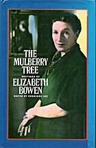 The Mulberry Tree by Elizabeth Bowen