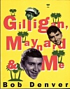 Gilligan, Maynard & Me by Bob Denver