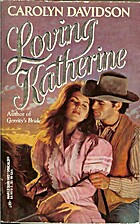 Loving Katherine by Carolyn Davidson