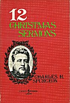 Twelve Christmas Sermons by Charles Haddon…