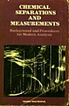 Chemical Separations and Measurements:…