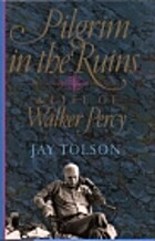 A Pilgrim in the Ruins: A Life of Walker…