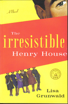 The Irresistible Henry House: A Novel  by Lisa Grunwald