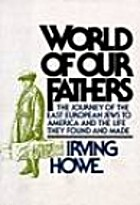 World of Our Fathers: The Journey of the…