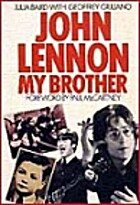 John Lennon: My Brother by Julia Baird