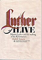 Luther alive; Martin Luther and the making…