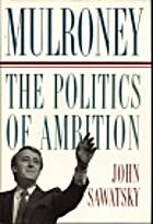 Mulroney: the Politics of Ambition by John…