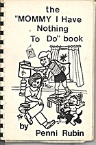 Mommy I Have Nothing to Do Book by Penni…