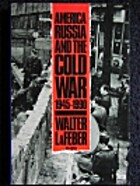 America, Russia, and the Cold War, 1945-1990…