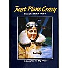 Just plane crazy : biography of Bobbi Trout…