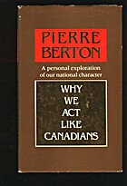 Why We Act Like Canadians by Pierre Berton
