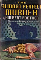 The Almost Perfect Murder by Hulbert Footner