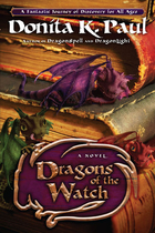 Book cover for Dragons of the Watch: A Novel by Donita K. Paul