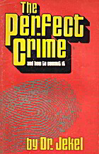 The perfect crime and how to commit it by…