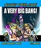 Sluggy Freelance: A Very Big Bang! by Pete…