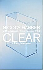 Clear: a transparent novel by Nicola Barker