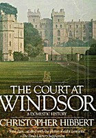 The court at Windsor: A domestic history by…