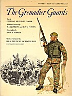 The Grenadier Guards (Men at Arms Series,…