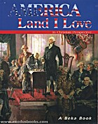 America: Land I Love by A Beka Book