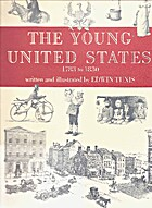 The Young United States, 1783-1830: A Time…