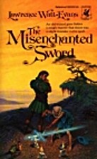 The Misenchanted Sword by Lawrence…
