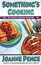 Something's Cooking by Joanne Pence