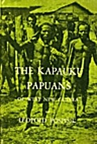 The Kapauku Papuans of West New Guinea by…
