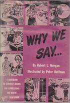 Why we say: A guidebook to current idioms