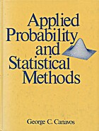 Applied probability and statistical methods by George C Canavos