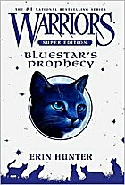 Warriors Super Edition: Bluestar's…
