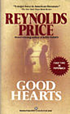 Good Hearts by Reynolds Price