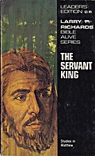 The Servant King by Larry Richards