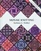 Mosaic Knitting by Barbara G. Walker