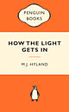 How the Light Gets In by M. J. Hyland