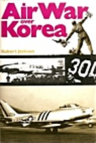 Air War Over Korea by Robert Jackson