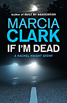 If I'm Dead: A Rachel Knight Story by Marcia…