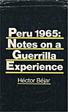 Peru 1965: notes on a guerrilla experience…